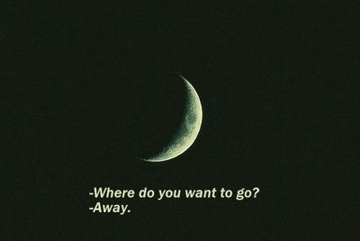 moon, indie, Dream, sad, vintage, sleep, depression, grunge, soft, tired, lost, dark, white, away, quote, run away, hipster, cool, text, stars, depressed, picture, sky, night