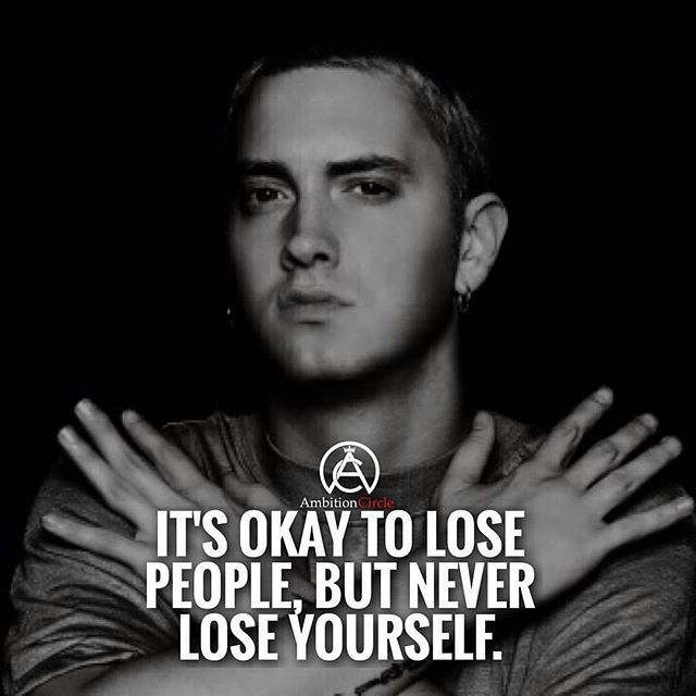 Never lose yourself! Any eminem fans? #success. #q…