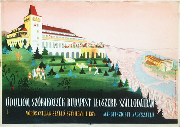 Spend your holiday at the most beautiful hotels of Budapest ('Szécsiné' - 1953 - cca. 24 x 34 cm)