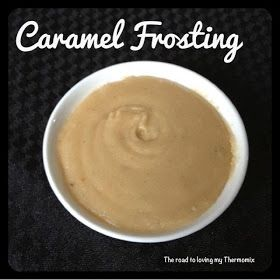 The road to loving my Thermomix: Caramel Frosting