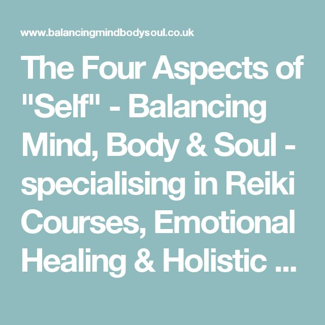 """The Four Aspects of """"Self"""" - Balancing Mind, Body & Soul - specialising in Reiki Courses, Emotional Healing & Holistic Massage"""