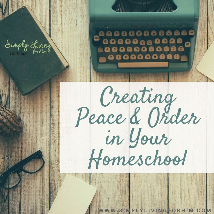We all want peace and order in our lives. For those of us who homeschool, it may seem like each day is full of chaos and disorder! If you are craving some peace these days, then listen in to…
