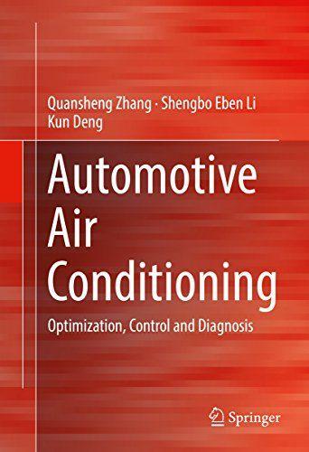 Automotive Air Conditioning: Optimization, Control and Diagnosis #Automotive #Conditioning: #Optimization, #Control #Diagnosis