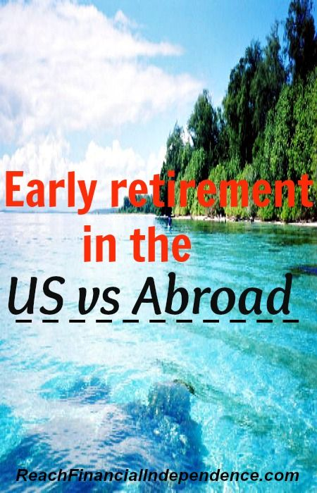 Early retirement in the US vs abroad