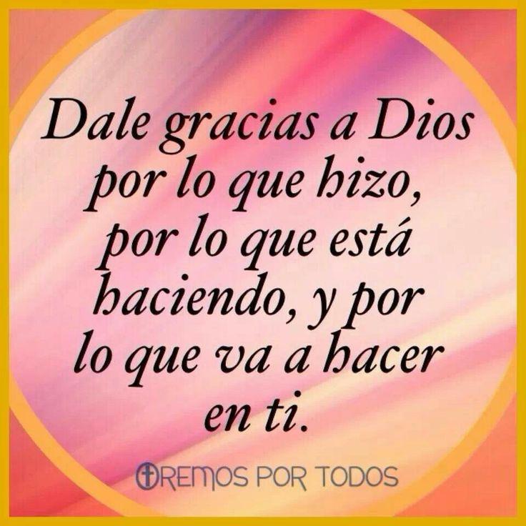 Gracias Dios, por todo. ..