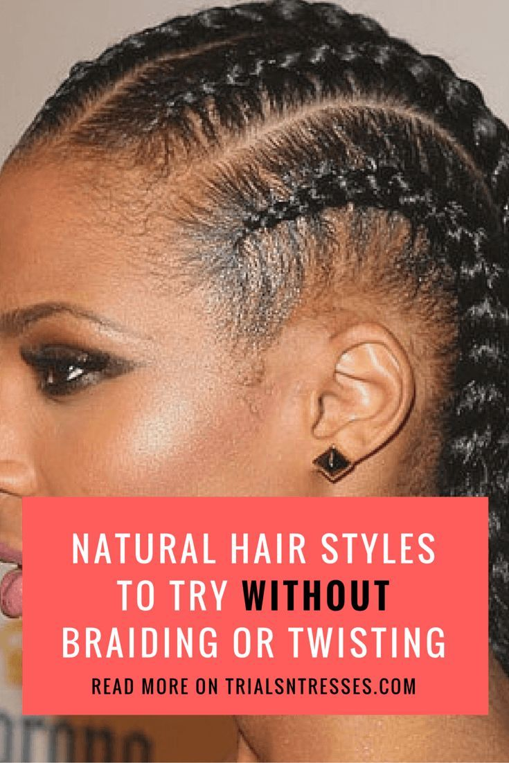 Natural Hair Styles to Try Without braiding or twisting