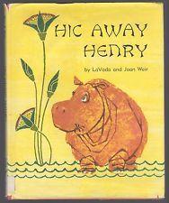 Hic Away Henry LaVADA & JOAN WEIR vintage hcdj HIPPOPOTAMUS 1967 picture book