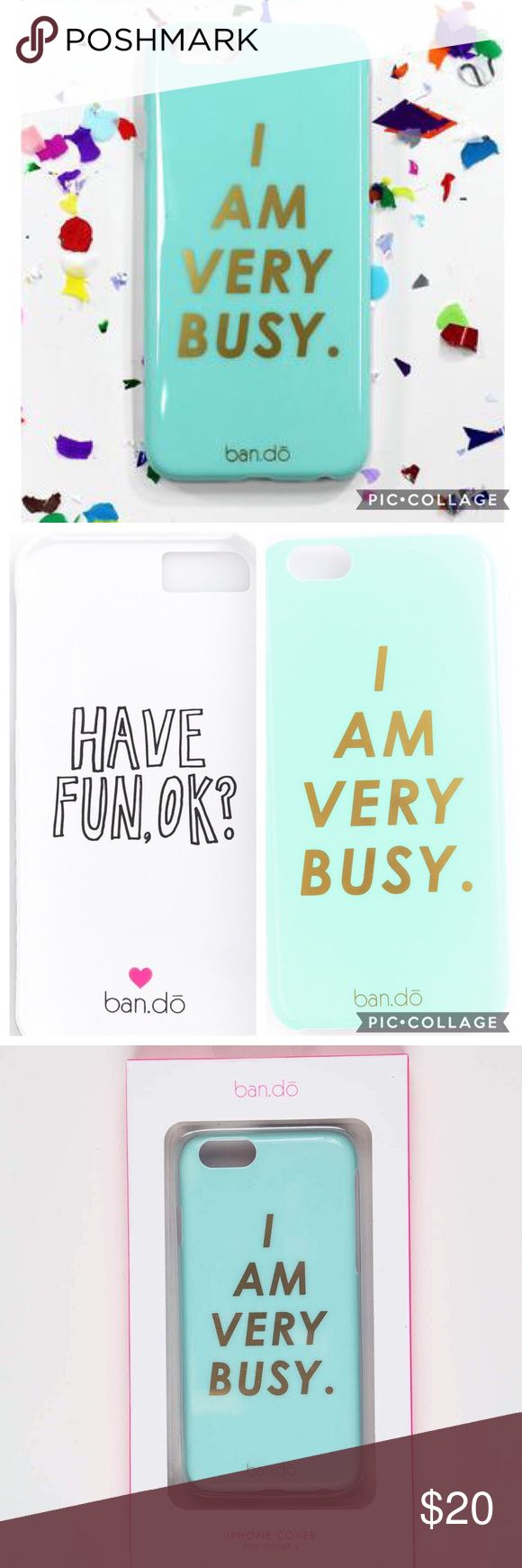 ban.do  IPhone 6/6S Case  I AM VERY BUSY New in Package .This hard plastic case fits perfect on an iPhone 6 and 6S. bando Accessories Phone Cases