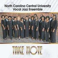 Vocal Jazz Ensemble group of male and female jazz vocalists with rhythm section accompaniment of piano bass drums guitar tenor sax and soprano sax. VJE offers Take Note in celebration of the 10-year anniversary of VJE director Lenora Helm Hammonds with North Carolina Central University. This release includes favorites from the vocal jazz standard repertoires of Count Basie Duke Ellington Jimmy Heath Thelonious Monk John Coltrane Miles Davis and Take 6 and on Flamenco Sketches lyrics from the…
