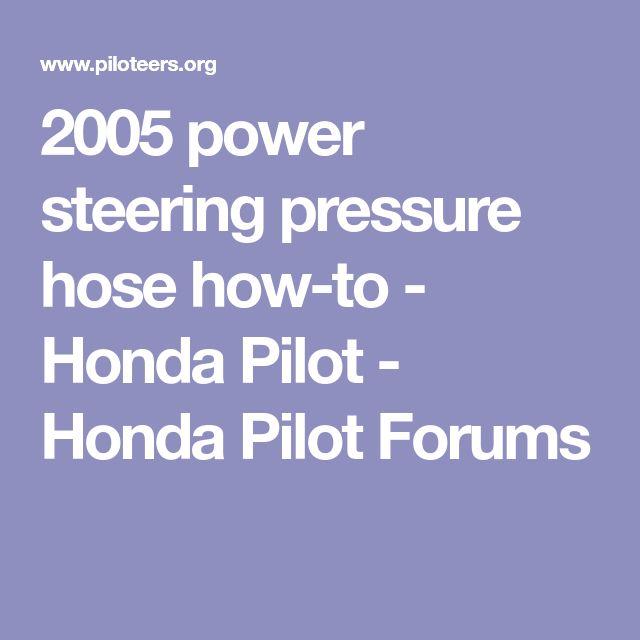 2005 power steering pressure hose how-to - Honda Pilot - Honda Pilot Forums