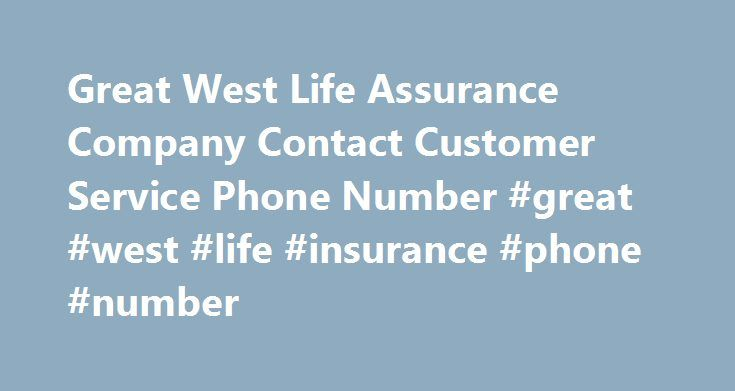 Great West Life Assurance Company Contact Customer Service Phone Number #great #west #life #insurance #phone #number http://illinois.nef2.com/great-west-life-assurance-company-contact-customer-service-phone-number-great-west-life-insurance-phone-number/  # Great West Life Assurance Company Contact Customer Service Phone Number Kelowna Daily Courier Contact Customer Service Phone Number Wilkinson Plus Contact Customer Service Phone Number Pizza Pizza Pickering Contact Customer Service Phone…