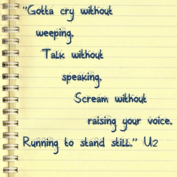 U2, Running to Stand Still. My fave verse from one of my fave songs of all time. Goosebumps.Every.Time.