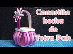 ♻Canastita hecha de Tetra Pak (caja de Leche) - YouTube