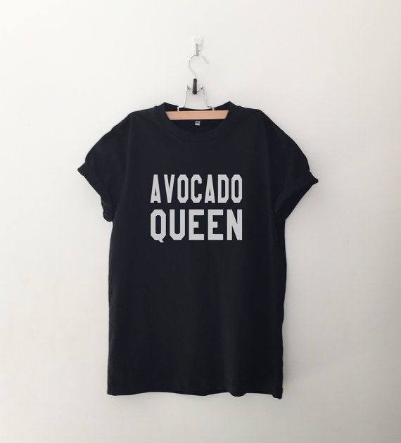 Avocado queen shirt funny t shirts with sayings tumblr by CozyGal