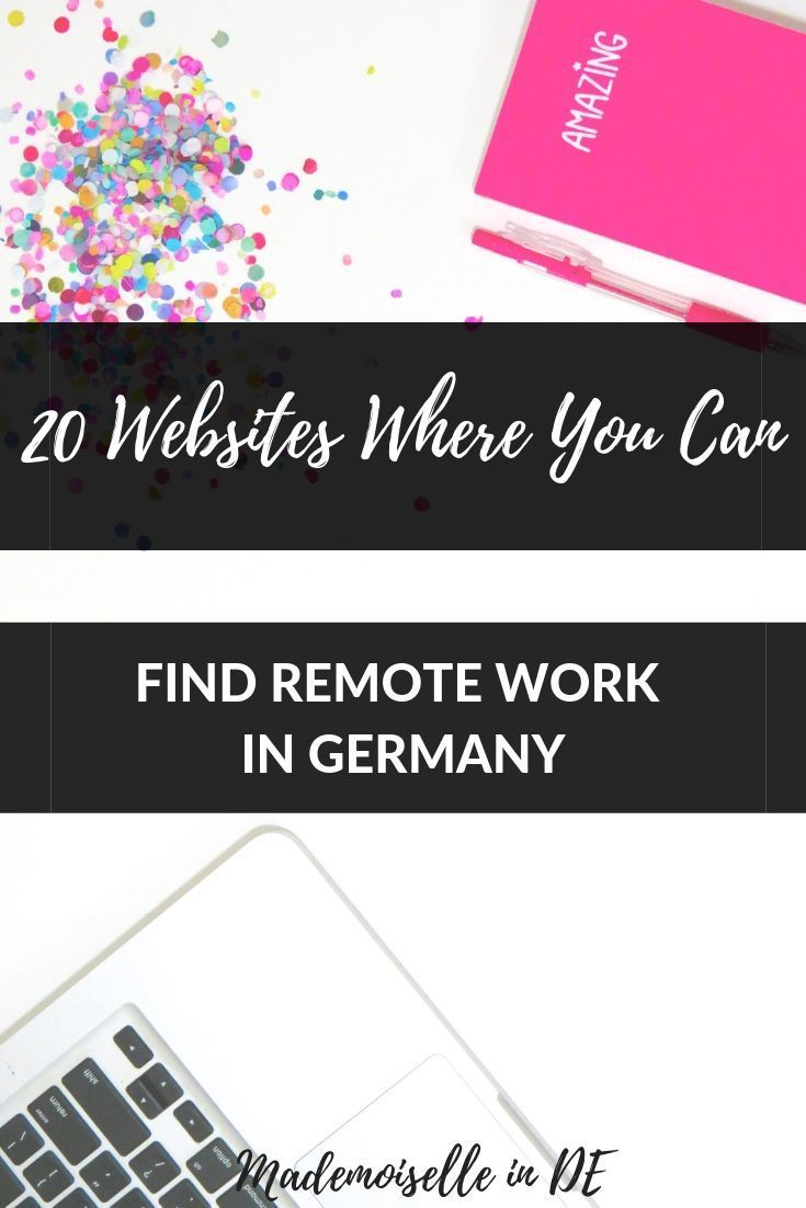 20 Websites To Find Remote Work In Germany Mademoiselle In De Remote Work Germany Remote Jobs