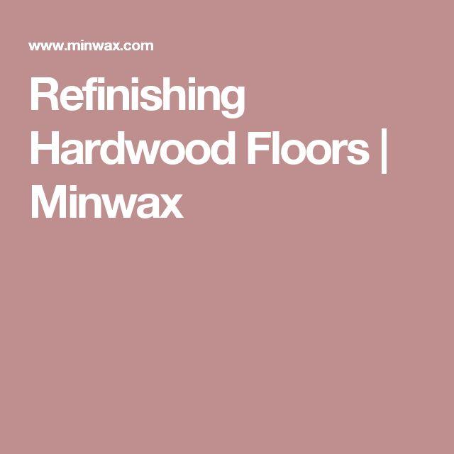 Refinishing Hardwood Floors  | Minwax