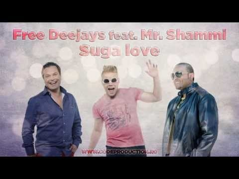 Free Deejays feat. Mr. Shammi – Suga love  http://www.emonden.co/free-deejays-feat-mr-shammi-suga-love