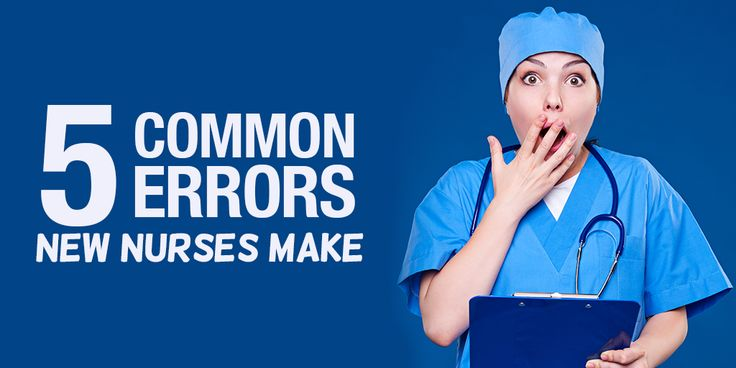 If you're a new nurse, you may probably find humor and learning in these five common errors we all tend to commit as newbies.