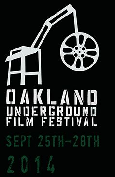 The 2014 Oakland Underground Film Festival, A Showcase of Independent and DIY Film