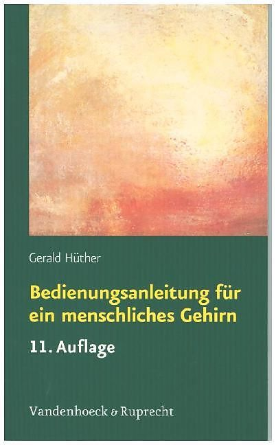 flores do jardim kboing:Bedienungsanleitung für ein menschliches Gehirn – Gerald Hüther