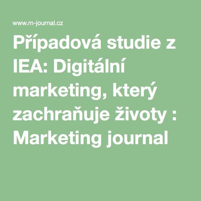 Případová studie z IEA: Digitální marketing, který zachraňuje životy : Marketing journal