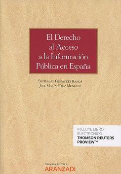 El derecho al acceso a la información pública en España / Severiano Fernández Ramos, José María Pérez Monguió.    1ª ed    Thomson Reuters Aranzadi, 2017