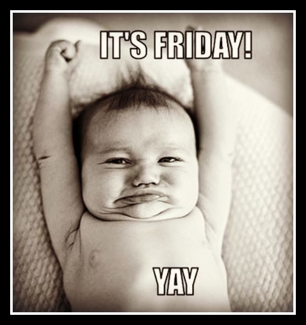 Funny Friday Quotes Humor: Finally.... FRIDAY!