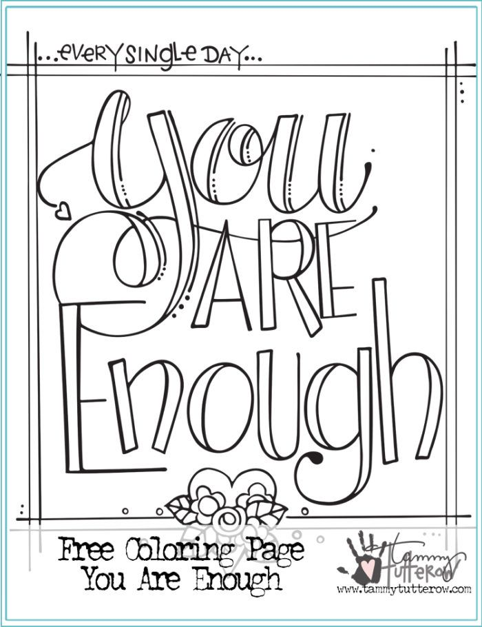 Free Coloring Page: You Are Enough http://tammytutterow.com/2016/07/free-coloring-page-you-are-enough/