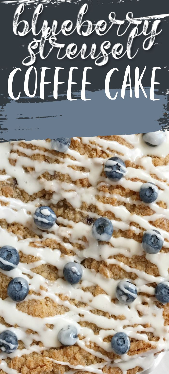 Coffee Cake Recipes Blueberry streusel coffee cake is so
