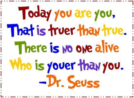 So true! I love Dr. Seuss!