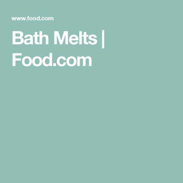 Bath Melts | Food.com
