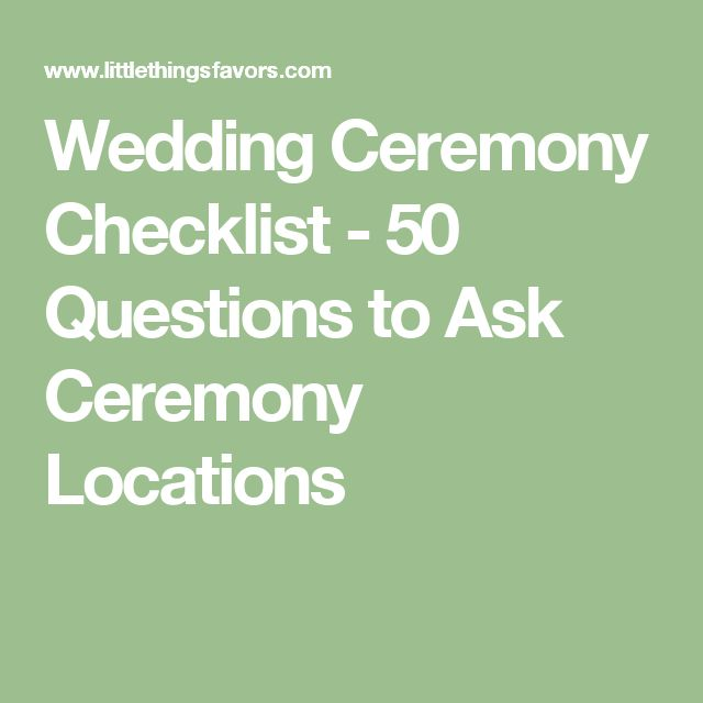 Wedding Ceremony Checklist - 50 Questions to Ask Ceremony Locations