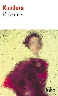 L'Identité de Milan Kundera