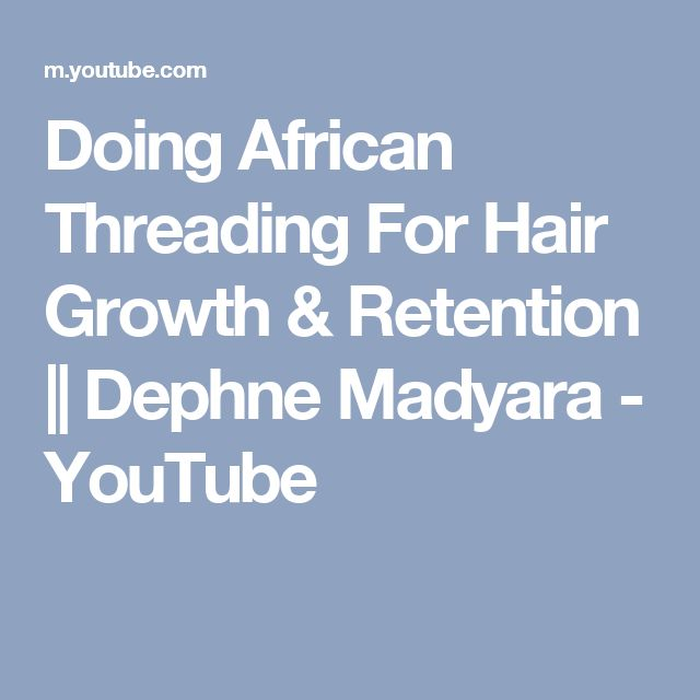 Doing African Threading For Hair Growth & Retention    Dephne Madyara - YouTube
