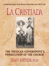 La Cristiada The Mexican People's War for Religious Liberty Jean Meyer Square O