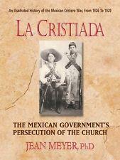 La Cristiada The Mexican People's War for Religious Liberty Jean Meyer Square O