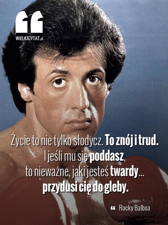 """""""Życie to nie tylko słodycz. To znój i trud. I jeśli mu się poddasz, to nieważne, jaki jesteś twardy... przydusi cię do gleby."""" - #Rocky Balboa #boks #motywacja"""