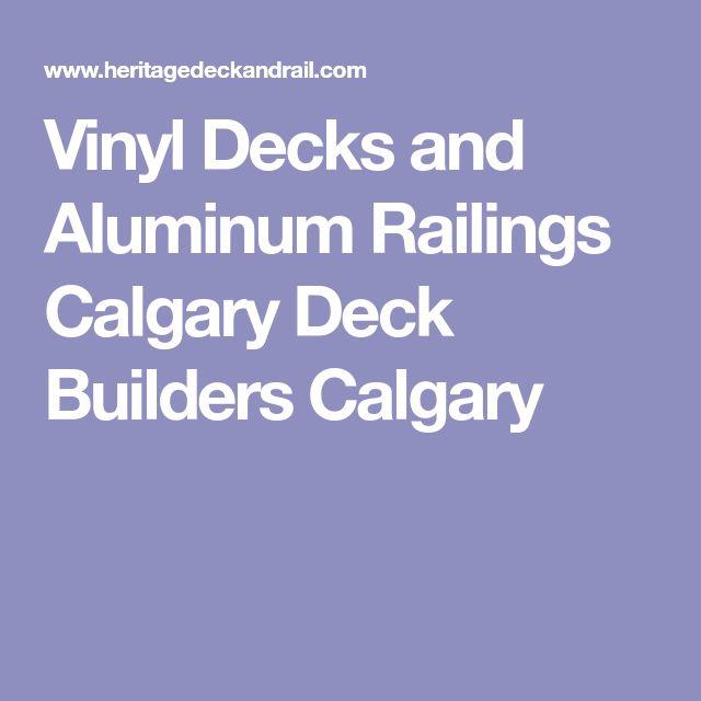 aluminum decking calgary | Vinyl Decks and Aluminum Railings Calgary Deck Builders ...