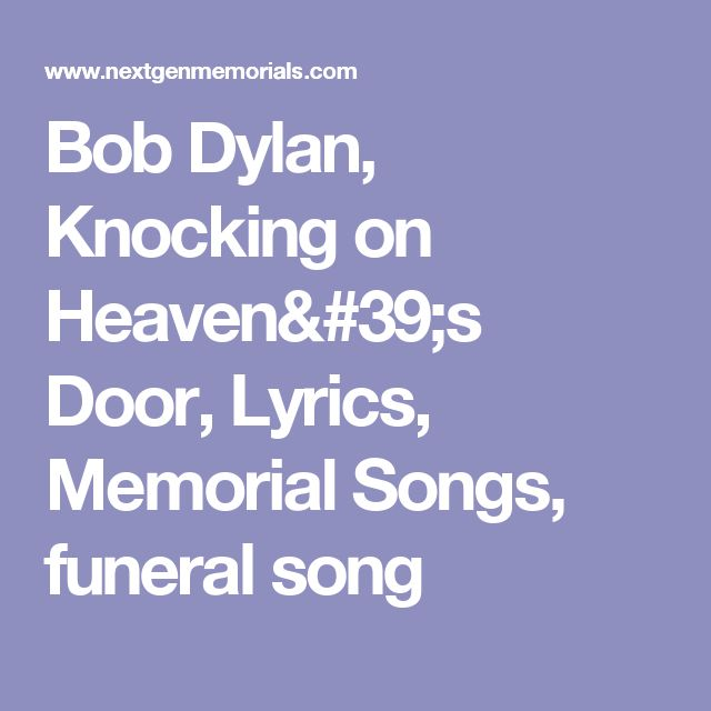 Bob Dylan, Knocking on Heaven's Door, Lyrics, Memorial Songs, funeral song