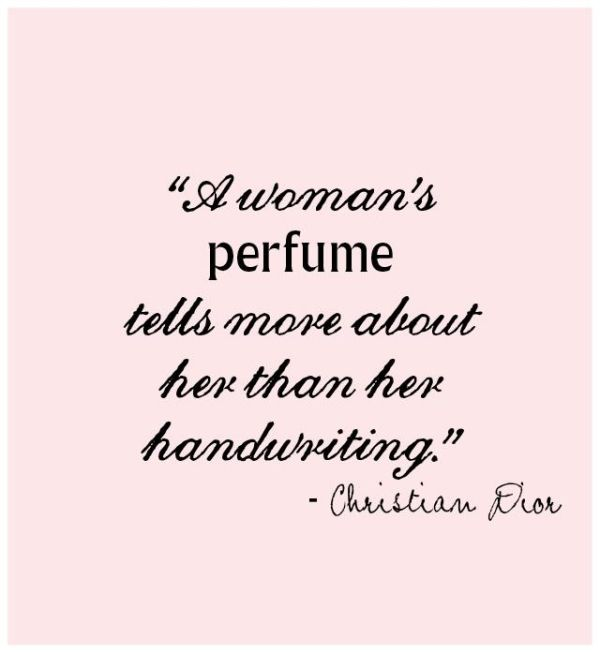 A woman's perfume tells more about her than her handwriting - Christian Dior #quote