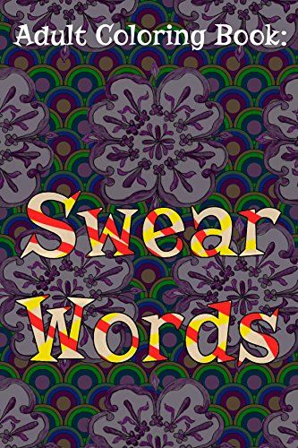 9 Best Swear Word Coloring Book The Fcking Relaxing
