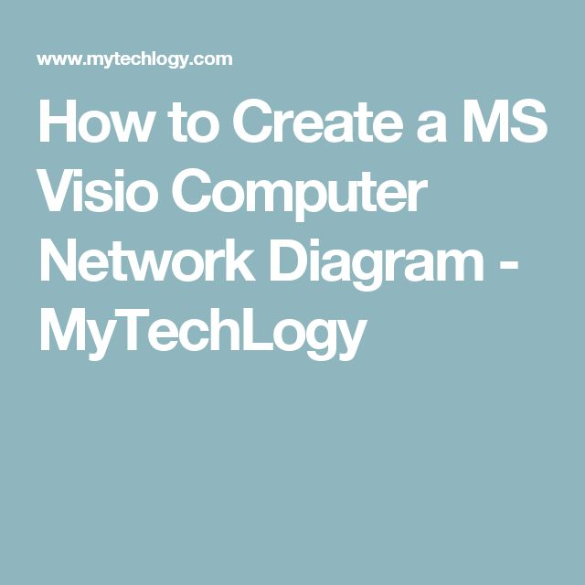 How to Create a MS Visio Computer Network Diagram - MyTechLogy