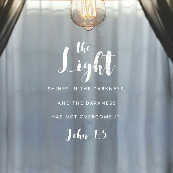The light shines in the darkness, and the darkness has not overcome it. John 1:5 ESV http://bible.com/59/jhn.1.5.ESV