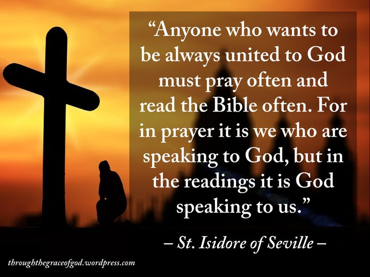 """""""Anyone who wants to be always united to God must pray often and read the Bible often. For in prayer it is we who are speaking to God, but in the readings it is God speaking to us."""" – St. Isidore of Seville #orthodoxquotes #orthodoxy #christianquotes #stisidoreofseville #stisidoreofsevillequotes #throughthegraceofgod"""
