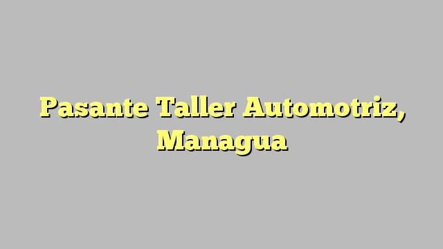 Pasante Taller Automotriz, Managua