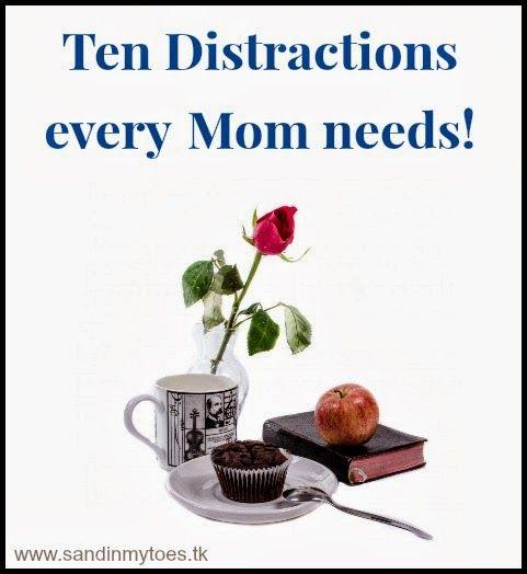 Ten distractions that every Mom needs #parentinghumor