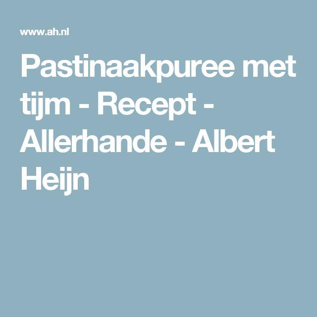 Pastinaakpuree met tijm - Recept - Allerhande - Albert Heijn