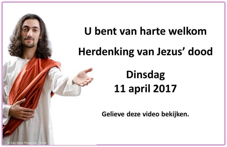 De video: https://www.jw.org/nl/jehovahs-getuigen/herdenking/Herdenking-van-Jezus-dood/. Uw persoonlijke uitnodiging voor een locatie in de buurt te vinden: https://www.jw.org/nl/jehovahs-getuigen/herdenking/.