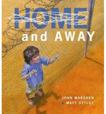 Home and Away : John Marsden, Matthew Ottley : 9780734415523