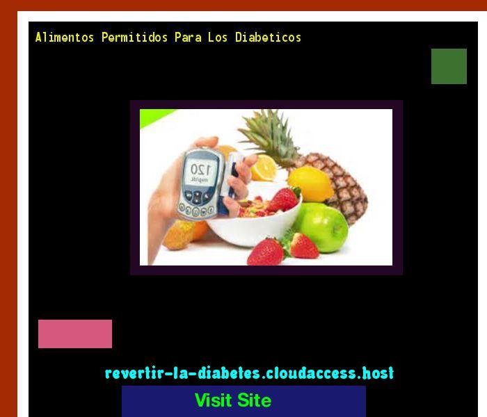 Alimentos Permitidos Para Los Diabeticos 190136 - Aprenda como vencer la diabetes y recuperar su salud.